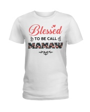 Blessed To Be Call Mamaw Ladies T-Shirt front