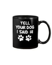 tell your dog I said hi Mug thumbnail
