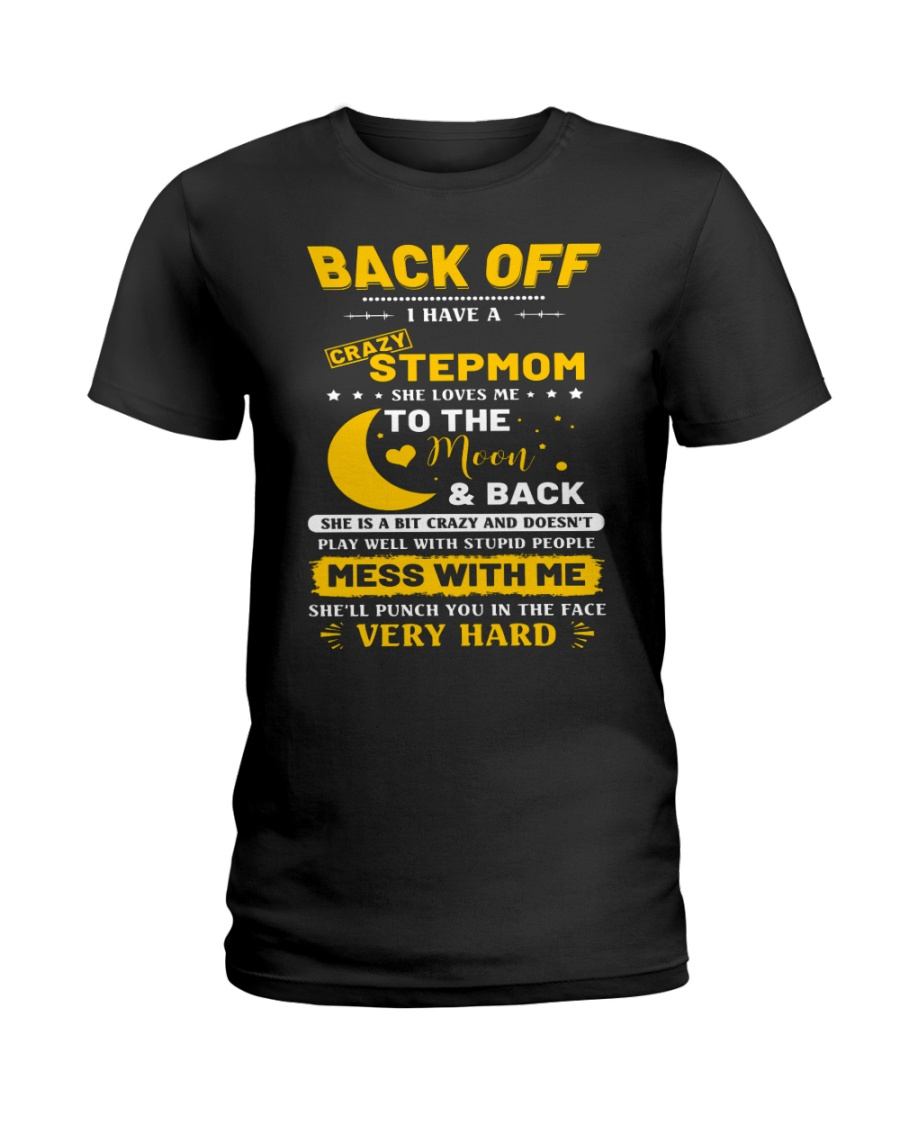 Back Off I Have A Crazy Stepmom Ladies T-Shirt