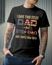 I have two titles Dad and StepDad Flag Classic T-Shirt lifestyle-mens-crewneck-front-6