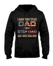 I have two titles Dad and StepDad Flag Hooded Sweatshirt thumbnail