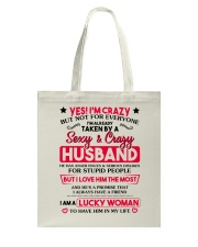 Yes I'm Crazy But Not For Everyone Tote Bag thumbnail