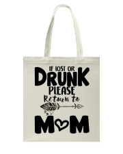 If Lost Or Drunk Please Retur'n To Mom Tote Bag tile