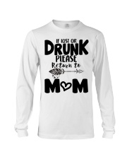 If Lost Or Drunk Please Retur'n To Mom Long Sleeve Tee tile
