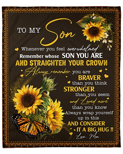Whenever You Feel Overwhelmed-Sunflower Mom To Son