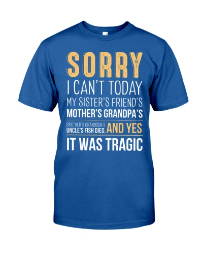 Sorry I Can't Today