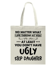 At Least You Don't Have Ugly Step Daughter Tote Bag thumbnail