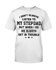 I don't always listen to my step-dad Classic T-Shirt thumbnail