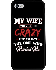 My Wife Thinks I'm Crazy Phone Case thumbnail
