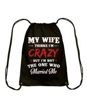 My Wife Thinks I'm Crazy Drawstring Bag thumbnail