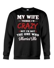 My Wife Thinks I'm Crazy Crewneck Sweatshirt thumbnail