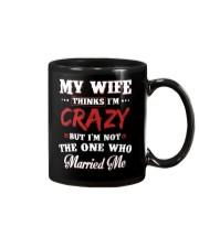 My Wife Thinks I'm Crazy Mug thumbnail