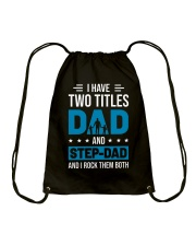 I Have Two Titles Dad And Stepdad Drawstring Bag thumbnail