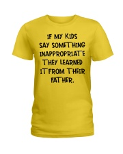 My Kids Learned It From Their Father Ladies T-Shirt front