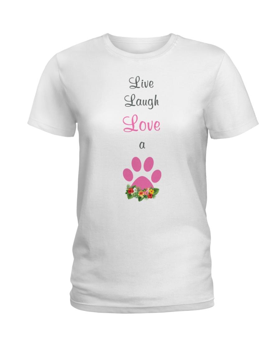 Live Laugh love a dog Ladies T-Shirt