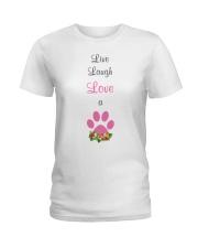 Live Laugh love a dog Ladies T-Shirt front