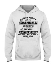 Don't Mess With Me My Grandma Is Crazy Hooded Sweatshirt thumbnail