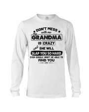 Don't Mess With Me My Grandma Is Crazy Long Sleeve Tee thumbnail