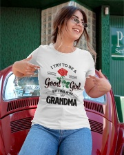 I Try To Be A Good Girl But I Take After MyGrandma Ladies T-Shirt apparel-ladies-t-shirt-lifestyle-01