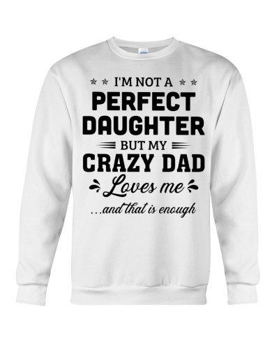 I'm Not APerfect Daughter But MyCrazy Dad Loves Me