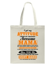 I Get My Attitude From My Freakin' Awesome Mama Tote Bag thumbnail