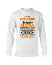 I Get My Attitude From My Freakin' Awesome Mama Long Sleeve Tee thumbnail