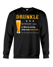 Drunkle Like An Uncle Only Way More Fun Crewneck Sweatshirt thumbnail