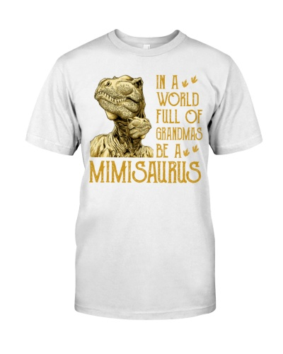 In A World Full Of Grandmas Be A Mimisaurus
