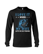 I Love It When My Wife Lets Me Go Fishing Long Sleeve Tee thumbnail