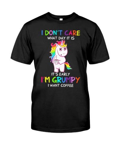 I Don't Care I'm Grumpy I Want Coffee