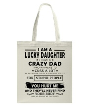 I Am A Lucky Daughter I Have A Crazy Dad Tote Bag thumbnail
