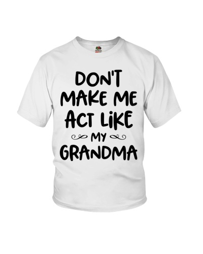 Don't Make Me Act Like My Grandma