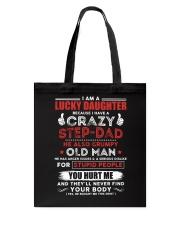 I Have A Crazy Stepdad Tote Bag thumbnail