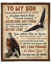 "I Want U To Believe Deep In Heart Dad To Son Fleece Blanket - 50"" x 60"" front"