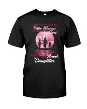 I asked God to make me a better woman Classic T-Shirt front