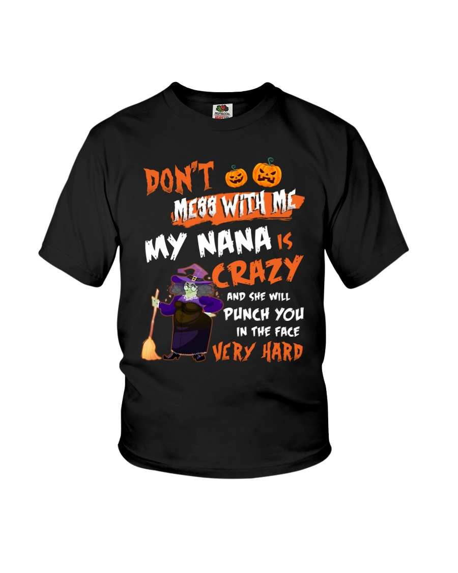 Don't Mess With Me My Nana Is Crazy Youth T-Shirt