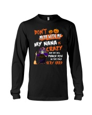Don't Mess With Me My Nana Is Crazy Long Sleeve Tee thumbnail