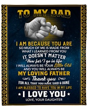 """Dad I Am Blessed To Have You In My Life I Love You Fleece Blanket - 50"""" x 60"""" front"""