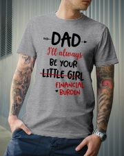 Dad I'll Always Be Your Financial Burden Classic T-Shirt lifestyle-mens-crewneck-front-6