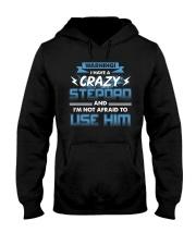 Warning I Have A Crazy Stepdad Hooded Sweatshirt thumbnail