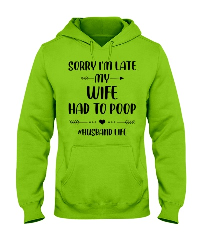 Sorry I'm Late My Wife Had To Poop