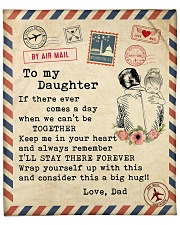 """If there ever comes a day Dad-to-Daughter Fleece Blanket - 50"""" x 60"""" front"""