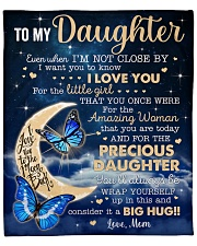 """Even When I'm Not Close By Mom To Daughter Fleece Blanket - 50"""" x 60"""" front"""