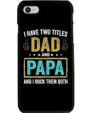 I Have Two Titles Dad And Papa Phone Case thumbnail