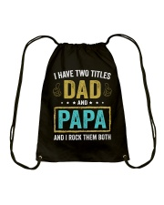 I Have Two Titles Dad And Papa Drawstring Bag tile