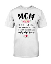 Mom no matter what funny Classic T-Shirt thumbnail