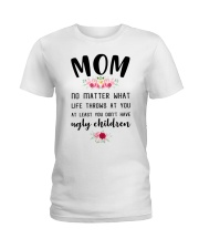 Mom no matter what funny Ladies T-Shirt thumbnail