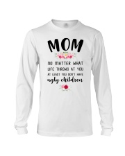 Mom no matter what funny Long Sleeve Tee thumbnail
