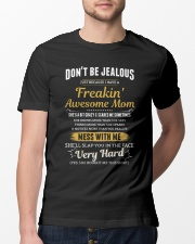 Don't Be Jealous I Have A Freakin' Awesome Mom Classic T-Shirt lifestyle-mens-crewneck-front-13