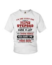 I'm The Lucky One I Have A Crazy Stepdad Youth T-Shirt front